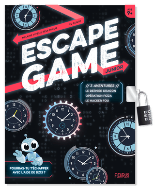 Escape Game Junior : 3 aventures (Le dernier dragon – Opération pizza – Le hacker fou)