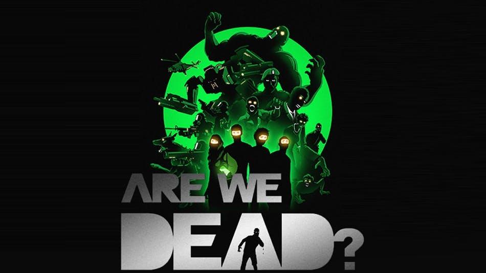 Affiche de « Are we dead?»
