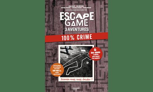 Escape Game : 3 aventures 100 % Crime