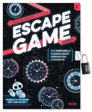 Escape Game Junior : 3 aventures (Le dernier dragon - Opération pizza - Le hacker fou)